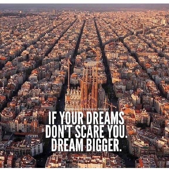 dream bigger *.*
