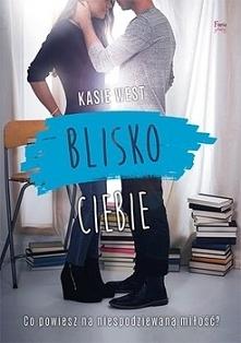 """Kasie West pt. """"Blisko ciebie"""". Książka jest Idealna. Opowiada hist..."""