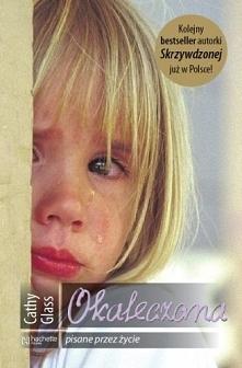 Cathy Glass - Okaleczona  ---> udostępnię pdf  Poruszająca opowieść o rela...
