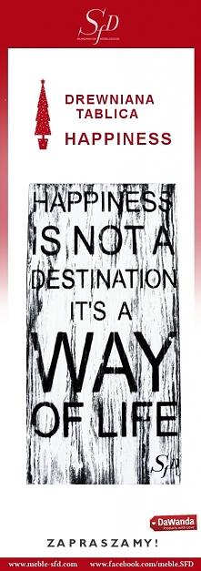 Drewniana, ręcznie robiona tablica dekoracyjna. Ponadczasowy  tekst z silnym i pozytywnym przekazem. Tablica Happiness - ciekawy i oryginalny dodatek do wnętrz! Happiness to dro...