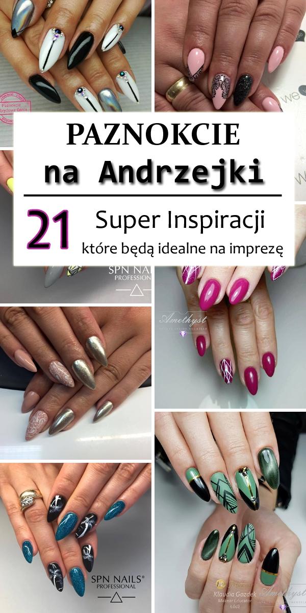 Paznokcie Na Andrzejki 21 Super Inspiracji Które Będą Idealne Na