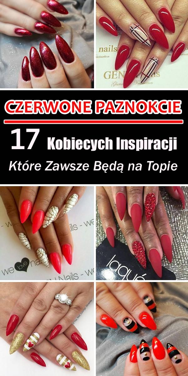 Czerwone Paznokcie 17 Kobiecych Inspiracji Które Zawsze Będą Na