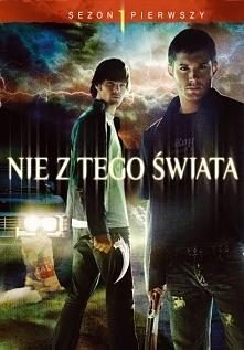 NIE Z TEGO ŚWIATA / SUPERNATURAL (2005-)  Dwóch braci wypowiada wojnę siłom z...