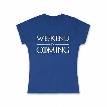 Koszulka damska Weekend Is Coming! Idealna na prezent dla kobiet, które nigdy się nie poddają. Koszulka w 100% bawełniania spełanijąca wszystkie europejskie standardy.Sprawdź ws...
