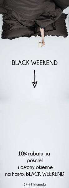 Black Weekend w Nasze Domowe Pielesze!  rabat 10% na pościel i wszystkie osło...