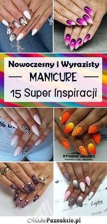 Nowoczesny i Wyrazisty Manicure w 15 Odsłonach