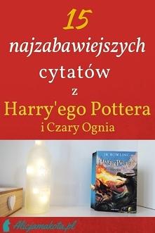 15 najzabawniejszych cytatów [KLIK] z Harry'ego