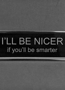 I'll be nicer...