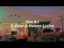 Him & I    G-Eazy and Halsey Lyrics