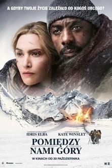 Pomiędzy nami góry / The Mountain Between Us (2017) Para obcych sobie ludzi p...