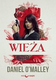 Wieża - Daniel O'Malley    Takiej książki jeszcze nie czytaliście!  Połączenie mrocznego urban fantasy z thrillerem paranormalnym i komedią. Niespotykany dotąd koktajl gatu...