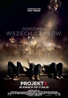 #3 Projekt X (2012)-   Gatunek: Komedia/  Czas trwania: 1 godzina 28 minut/  ...