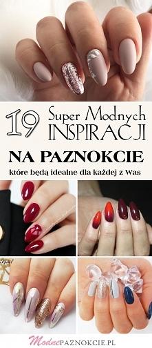 19 Super Modnych Inspiracji na Paznokcie, Które Będą Idealne dla Każdej z Was