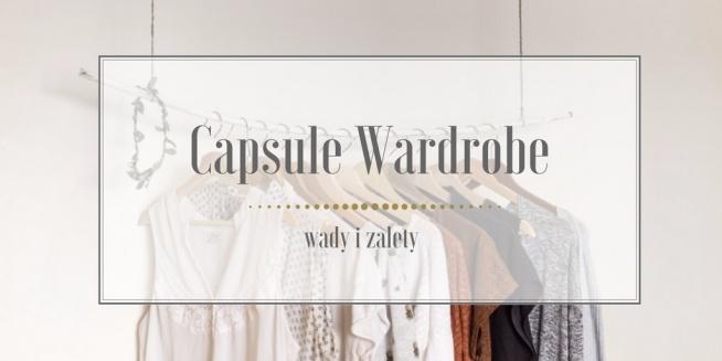 Czym jest Capsule Wardrobe? Jakie są jej zalety i czy ma jakieś wady? O tym przeczytasz we wpisie Minimalistic Girl (wystarczy kliknąć w obrazek). Zapraszam!