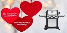 Czy grill może być prezentem na walentynki ???, a jak nie grill to może akces...