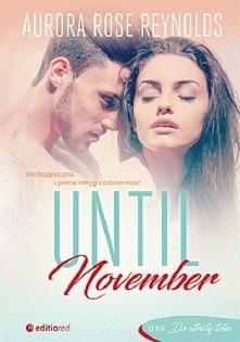 """""""Until November"""" Po tajemniczym wypadku November przeprowadza się z Nowego Jorku, ucieka przed despotyczną matką i tajemnicą z przeszłości. U boku ojca pragnie znaleźć..."""