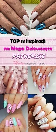 Dziewczęce Paznokcie: TOP 1...