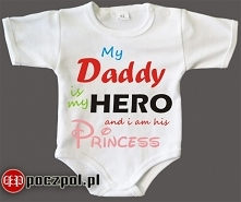 My Daddy's is my hero and i am his princess - body niemowlęce
