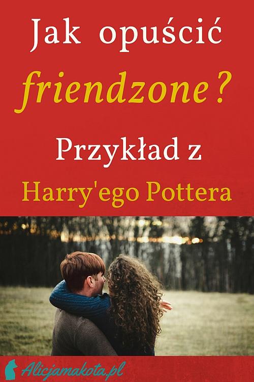 Jak Wyjść Z Friendzone Cytaty Z Hp Na Seriale Filmyksiążki Cytaty