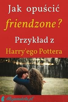 Jak wyjść z friendzone? [KLIK] Książkowy przykład z Harry'ego Pottera