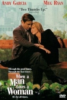 Kiedy mężczyzna kocha kobietę - bardzo piękny film o sile miłości i wsparcia w najtrudniejszych momentach