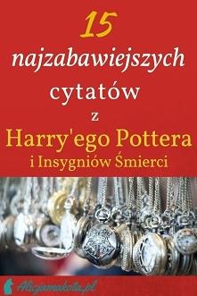 Najlepsze momenty z Harry'ego Pottera i Insygniów Śmierci - cytaty