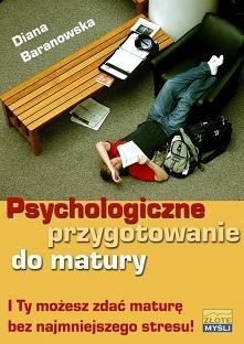 """Psychologiczne przygotowanie do matury / Diana Baranowska  Z ebooka """"Psy..."""
