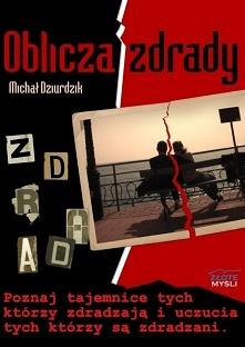 Oblicza zdrady / Michał Dzi...