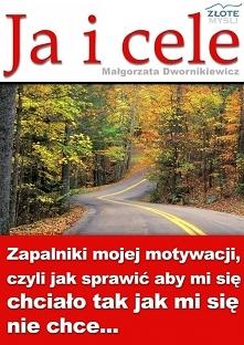 """Ja i cele / Małgorzata Dwornikiewicz  Z ebooka """"Ja i cele"""" dowiesz ..."""