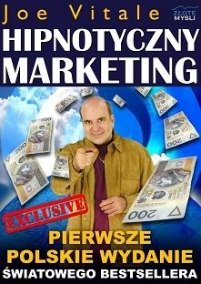 """Hipnotyczny Marketing / Joe Vitale  Z ebooka """"Hipnotyczny Marketing"""" dowiesz się jak dzięki trzem krokom strategii hipnotycznego marketingu autorstwa Joe Vitale zrobić..."""