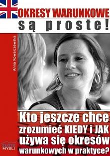 """Okresy warunkowe są proste! / Anna Kowalczewska  Z ebooka """"Okresy warunk..."""