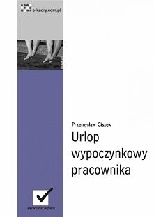 """Urlop wypoczynkowy pracownika / Przemysław Ciszek  Ebook """"Urlop wypoczyn..."""