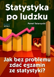 Statystyka po ludzku / Paweł Tatarzycki  Odkryj jak bez problemu zdać egzamin...