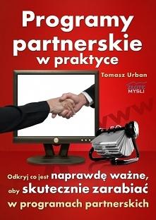 """Programy partnerskie w praktyce / Tomek Urban  """"Programy partnerskie w p..."""