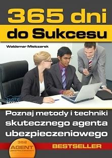 """365 dni do sukcesu / Waldemar Mielczarek  Ebook """"365 dni do sukcesu."""" Poznaj metody i techniki skutecznego agenta ubezpieczeniowego"""