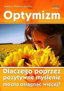 """Optymizm / Tomasz Stelmachowicz  Ebook """"Optymizm"""". Dlaczego poprzez..."""