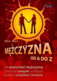 """Mężczyzna od A do Z / Piotr Mart  Książka """"Mężczyzna od A do Z"""". Ja..."""