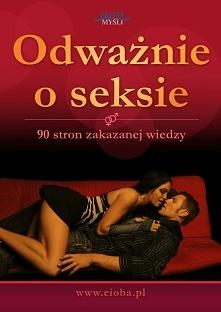 """Odważnie o seksie / eioba.com  Darmowy ebook """"Odważnie o seksie"""". 90 stron zakazanej wiedzy. Publikacja tylko dla dorosłych.  Przedstawiamy najlepsze teksty dotyczące ..."""