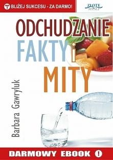 """Odchudzanie - fakty i mity / Barbara Gawryluk  Darmowy ebook """"Odchudzanie - fakty i mity"""". Poznaj całą prawdę o odchudzaniu. Jak robić to skutecznie, co robić, a czego..."""