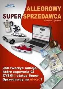 "Allegrowy Super Sprzedawca / Wojciech Cywiński  Ebook ""Allegrowy Super S..."
