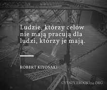 Robert Kiyosaki cytat o cel...