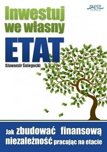 """Inwestuj we własny etat / Sławomir Śniegocki  Ebook """"Inwestuj we własny ..."""