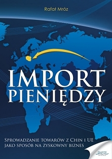"""Import pieniędzy / Rafał Mróz  Ebook """"Import pieniędzy"""". Sprowadzan..."""
