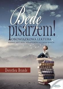 Będę pisarzem / Dorothea Br...