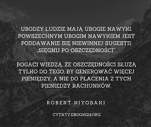 Robert Kiyosaki cytat o bogatych i biednych