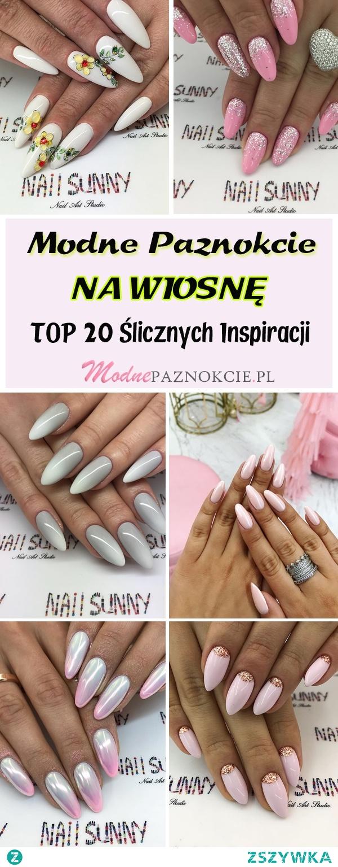 Wiosenne Inspiracje na Paznokcie: TOP 20 Modnych Propozycji