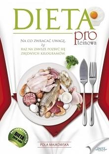 """Dieta proteinowa / Pola Majkowska  Ebook """"Dieta proteinowa"""". Na co zwracać uwagę, by raz na zawsze pozbyć się zbędnych kilogramów  Jak schudnąć bez wysiłku? Sprawdzona..."""