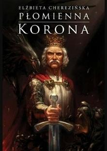 """Tom 3 cyklu """" Odrodzone Królestwo """".  Książę Władysław powrócił z b..."""