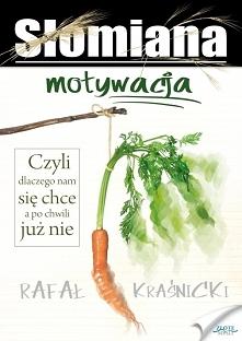 """Słomiana motywacja / Rafał Kraśnicki  Ebook """"Słomiana motywacja"""". C..."""