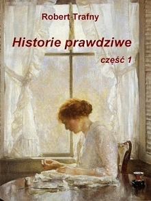 """Historie prawdziwe&qu..."